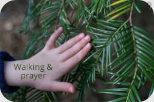 Walking and prayer